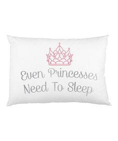Look at this #zulilyfind! 'Even Princesses Need Sleep' Standard Pillowcase by OneBellaCasa #zulilyfinds