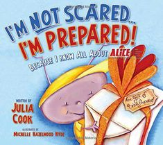 I'm not scared . I'm prepared! : because I know all about ALICE Training Institute / written by Julia Cook ; illustrated by Michelle Hazelwood Hyde Julia Cook, Survival Project, Survival Tips, Survival Books, School Safety, Essential Questions, Safety Training, School Shootings, School Counseling