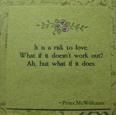 It is a risk to love ....