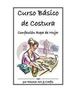 CURSO BASICO DE COSTURA - Confección Ropa Mujer                                                                                                                                                                                 Más