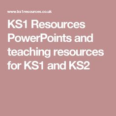 KS1 Resources  PowerPoints and teaching resources for KS1 and KS2