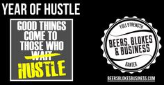 On this week's Beers, Blokes & Business podcast Sean & Steve discuss how they are tackling 2015, deemed Year of Hustle