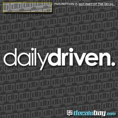 This car decal / sticker represent the DAILY DRIVEN custom design.  The DAILY DRIVEN design decal / sticker have no background. The DAILY DRIVEN design is the Decal and is self-adhesive.  FREE SHIPPING on all decals and stickers for all orders over 10.00$usd.  All decals / stickers come with free and easy application instructions.