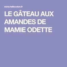 LE GÂTEAU AUX AMANDES DE MAMIE ODETTE