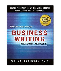 Business Writing: What Works, What Won't  ||  Business Writing: What Works, What Won't      Wilma Davidson St. Martin's Griffin https://www.ebooknetworking.net/books_detail-1250075491.html?utm_campaign=crowdfire&utm_content=crowdfire&utm_medium=social&utm_source=pinterest