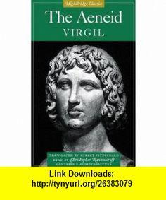 The Aeneid (Highbridge Classics) (0025024427084) Virgil, Robert Fitzgerald, Christopher Ravenscroft , ISBN-10: 1565111281  , ISBN-13: 978-1565111288 ,  , tutorials , pdf , ebook , torrent , downloads , rapidshare , filesonic , hotfile , megaupload , fileserve