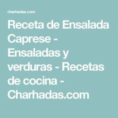 Receta de Ensalada Caprese - Ensaladas y verduras - Recetas de cocina - Charhadas.com