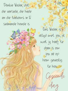 Good Morning Good Night, Good Morning Wishes, Lekker Dag, Afrikaanse Quotes, Goeie Nag, Goeie More, Positive Thoughts, Words, Paint Flowers