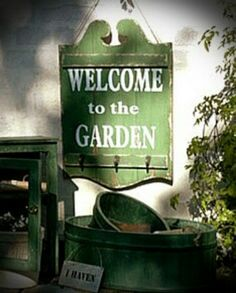 WELCOME.....Spend time in the garden ........you will meet God there