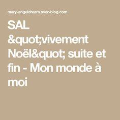 """SAL """"vivement Noël"""" suite et fin - Mon monde à moi"""