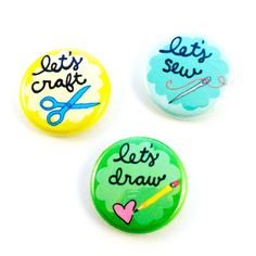 Let's Craft Let's Sew Let's Draw Button Set by sugarcookie on Etsy, $6.00