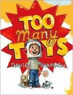 Too Many Toys - David Shannon Great Book for Verbs and Opinion Writing