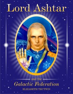 Introduction to Lord Ashtar and the Guardian Angels of the Flying Forces of the Great White Brotherhood by Elizabeth Trutwin