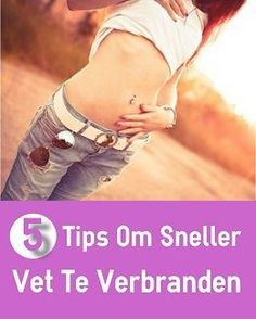 5-tips-om-sneller-vet-te-verbranden Holidays And Events, Healthy Weight Loss, Squats, Beauty Hacks, About Me Blog, Workout, Petra, Low Carb, Meals