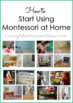 It seems overwhelming. What should you do first? What's the best way to start using Montessori at home?