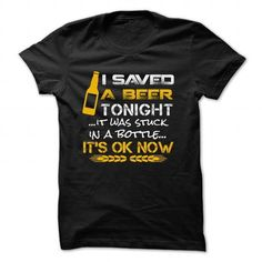 cool I SAVED A BEER Check more at http://9tshirt.net/i-saved-a-beer-3/