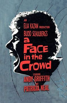 "Director Elia Kazan's ""A Face in the Crowd"". Andy Griffith brilliant as a singer turned (rather fascist) politician whose hubris is his downfall. Patricia Neal co-stars and is also excellent. Decidedly NOT a comedy."