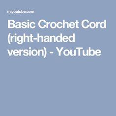 Basic Crochet Cord (right-handed version) - YouTube