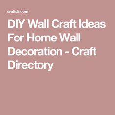 DIY Wall Craft Ideas For Home Wall Decoration - Craft Directory