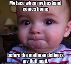 My face when my husband gets home before my fluffy mail comes... #clothnappies