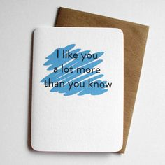 I like you a lot more than you know  sweet secret admirer by 4four, $4.00