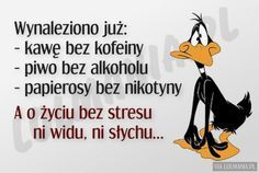 Życie bez stresu Weekend Humor, Man Humor, Funny Moments, Motto, I Laughed, Funny Quotes, Lol, Thoughts, Feelings