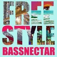 Bassnectar - Freestyle by Bassnectar on SoundCloud