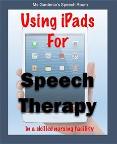 Apps and tablets in speech therapy, skilled nursing, long term care