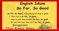 Everything is ________________ . 1. so far, so good 2. fine so far 3. both #EnglishIdiom