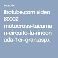 ibotube.com video 69002 motocross-tucuman-circuito-la-rinconada-1er-gran.aspx