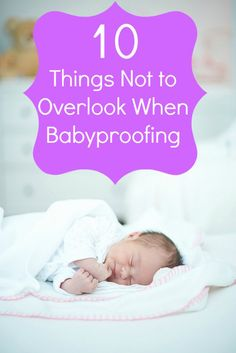 #Babyproofing your home? Here are 10 things you MUST do.
