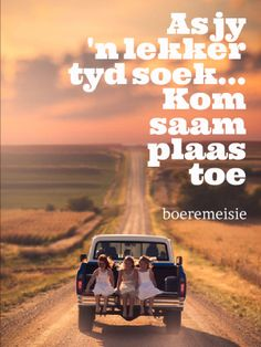 plaas toe v. Farm Quotes, Sea Quotes, Falling In Love Quotes, K Om, Afrikaanse Quotes, Soul Connection, Powerful Words, True Words, Country Girls