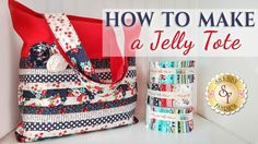How to Create a Quilted Jelly Tote - with Jennifer Bosworth of Shabby Fabrics