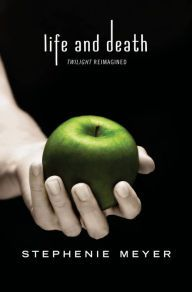 Twilight Tenth Anniversary/Life and Death Dual Edition by Stephanie Meyer