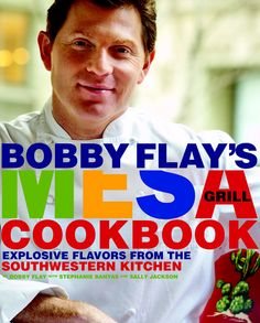 Mesa Grill Cookbook by Bobby Flay
