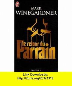 Le retour du Parrain (French Edition) (9782290353431) Mark Winegardner , ISBN-10: 2290353434  , ISBN-13: 978-2290353431 ,  , tutorials , pdf , ebook , torrent , downloads , rapidshare , filesonic , hotfile , megaupload , fileserve