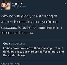 Stop romanticizing women staying with abusive men, and men who do not respect them or treat them as equals. Your mothers suffered more and didn't leave because divorce was illegal or looked down upon or she had to give up her future to be with him and would be homeless if she left or ostracized. It had nothing to do with love or commitment, and everything to do with a power imbalance women today are rightfully destroying.
