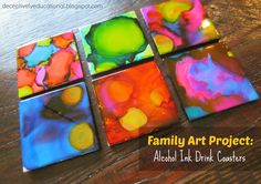 Relentlessly Fun, Deceptively Educational: Family Art Project: Alcohol Ink Drink Coasters