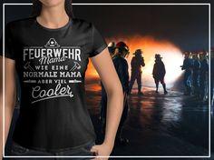 """""""Feuerwehr-Mama - wie eine normale Mama, aber viel cooler"""" T-Shirt #FFW #FW #Feuerwehr #Freiwillige #ehrenamt #FWLeitstelle #tshirt #feuerwehrmann #feuerwehrleute #kameradschaft #kameraden #feuerwehrfrau #feuerwehrmama"""