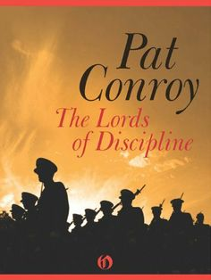 The Lords of Discipline by Pat Conroy. $12.36. 514 pages. Publisher: Open Road (August 17, 2010). Author: Pat Conroy