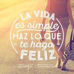 La vida es simple, haz lo que te haga feliz Mr Wonderful