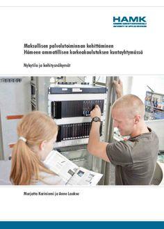 Kariniemi & Laakso: Maksullisen palvelutoiminnan kehittäminen Hämeen ammatillisen korkeakoulutuksen kuntayhtymässä. 2014. Download free eBook at www.hamk.fi/julkaisut.
