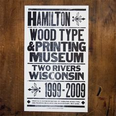 Tenth Anniversary: Hamilton Ornament (Poster) - Hamilton Wood Type & Printing Museum  Have to visit this place!