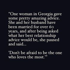 Exactly... scary but if you're both not afraid of being that person... you'll both be very lucky and happy.