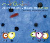 #Infantil / Mayor a 4 Años #LosCuentosDeLaCometa MIRONINS. UN LIBRO PARA JUGAR Y PRENDER CON JOAN MIRÓ - Anna Carretero #GustavoGili
