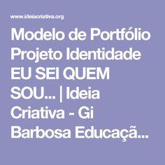 Modelo de Portfólio Projeto Identidade EU SEI QUEM SOU... | Ideia Criativa - Gi Barbosa Educação Infantil