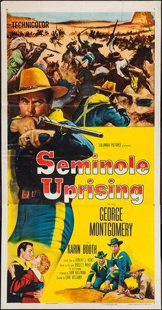 Seminole Uprising Stars: George Montgomery, Karin Booth, William Fawcett, Steven Ritch, Ed Hinton ~ Director: Earl Bellamy John Wayne, Movie Poster Art, Film Posters, Iowa, Westerns, Cult Movies, Films, Internet Movies, Western Movies