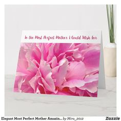 Elegant Most Perfect Mother Amazing Love Art Peony Card Mother Birthday, 50th Birthday, Personalized Products, Custom Greeting Cards, Zazzle Invitations, Paper Texture, Love Art, Thoughtful Gifts, Peony