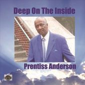 "GOSPEL Artist ""Prentiss Anderson""  Album: DEEP ON THE INSIDE. LISTEN NOW: http://cybroradio.com/rail/DEEPONTHEINSIDE.mp3"