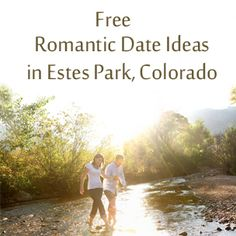 From watching the sunset over the mountains to gallery walks and free festivals, check out the top free romantic #date ideas in #EstesPark #Colorado